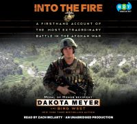 Cover image for Into the fire a firsthand account of the most extraordinary battle in the Afghan War