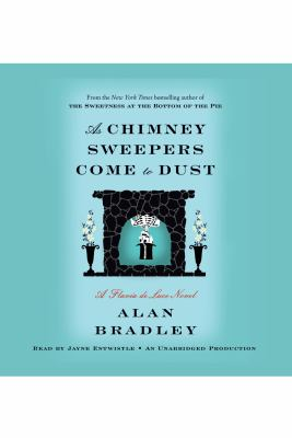 Cover image for As chimney sweepers come to dust a Flavia de Luce novel
