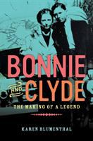 Cover image for Bonnie and Clyde : the making of a legend