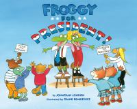 Cover image for Froggy for President!