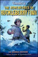 Cover image for Twain's The adventures of Huckleberry Finn the manga edition