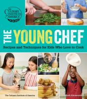 Cover image for The young chef : recipes and techniques for kids who love to cook