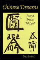 Cover image for Chinese dreams : Pound, Brecht, Tel quel