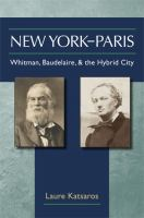 Cover image for New York-Paris Whitman, Baudelaire, and the hybrid city