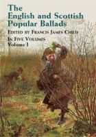 Cover image for The English and Scottish popular ballads. Volume 1