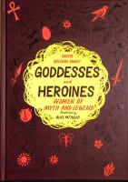 Cover image for Goddesses and heroines : women of myth and legend