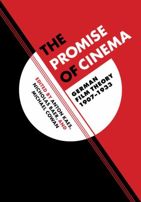 Cover image for The promise of cinema  German film theory, 1907-1933