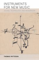 Cover image for Instruments for new music  sound, technology, and modernism
