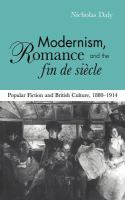 Cover image for Modernism, romance, and the fin de siècle popular fiction and British culture, 1880-1914