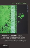 Cover image for Political Islam, Iran, and the enlightenment philosophies of hope and despair