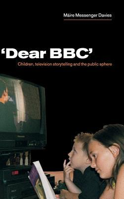 """Cover image for """"Dear BBC"""" children, television storytelling, and the public sphere"""
