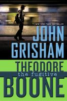 Cover image for Theodore Boone : The fugitive