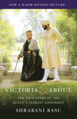Cover image for Victoria & Abdul : the true story of the queen's closest confidant