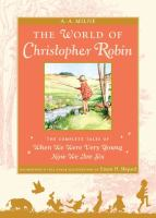 Imagen de portada para The world of Christopher Robin : the complete When we were very young and Now we are six