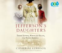 Cover image for Jefferson's daughters three sisters, white and black, in a young America