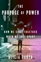 Cover image for The purpose of power : how we come together when we fall apart
