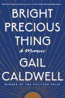 Cover image for Bright precious thing : a memoir