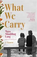 Cover image for What we carry : a memoir