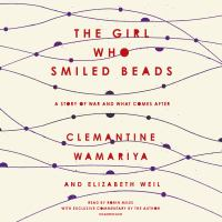 Cover image for The girl who smiled beads [a story of war and what comes after]