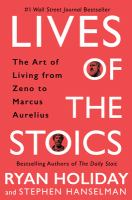 Cover image for Lives of the Stoics : the art of living from Zeno to Marcus Aurelius