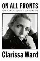 Cover image for On all fronts : the education of a journalist