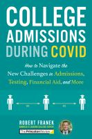 Cover image for College admissions during COVID : how to navigate the new challenges in admissions, testing, financial aid, and more