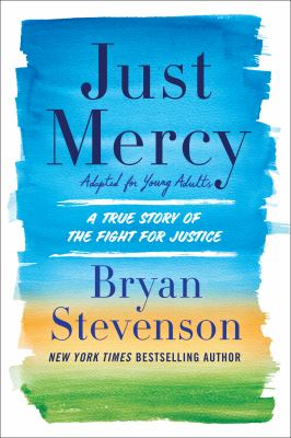Cover image for Just mercy : adapted for young people : a true story of the fight for justice