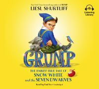 Cover image for Grump the (fairly) true tale of Snow White and the seven dwarves