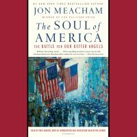 Cover image for The soul of America the battle for our better angels