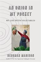 Cover image for An onion in my pocket : my life with vegetables