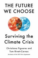 Cover image for The future we choose : surviving the climate crisis