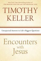 Imagen de portada para Encounters with Jesus : unexpected answers to life's biggest questions