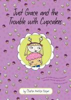 Cover image for Just grace and the trouble with cupcakes