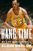 Imagen de portada para Hang time : my life in basketball