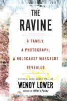Cover image for The ravine : a family, a photograph, a Holocaust massacre revealed