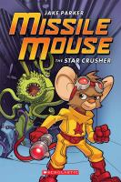 Cover image for Missile Mouse the Star Crusher