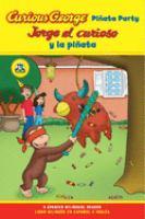Cover image for Curious George pinata party = Jorge el curioso y la pinata : libro bilingue en espanol e ingles