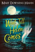 Cover image for Wait till Helen comes a ghost story