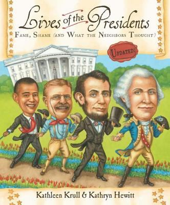 Cover image for Lives of the presidents fame, shame, and what the neighbors thought