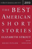 Cover image for The best American short stories 2013 : selected from U.S. and Canadian magazines