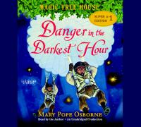 Cover image for Danger in the darkest hour Super Edition; Magic Tree House, Book 1.