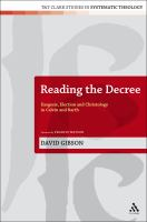 Cover image for Reading the decree exegesis, election and Christology in Calvin and Barth