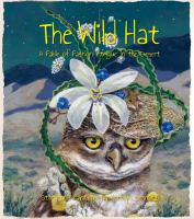 Cover image for The wild hat : a fable of fashion intrigue in the desert