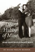 Cover image for Dear hubby of mine : home front wives in World War II