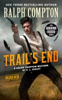 Cover image for The trail's end a Ralph Compton Western