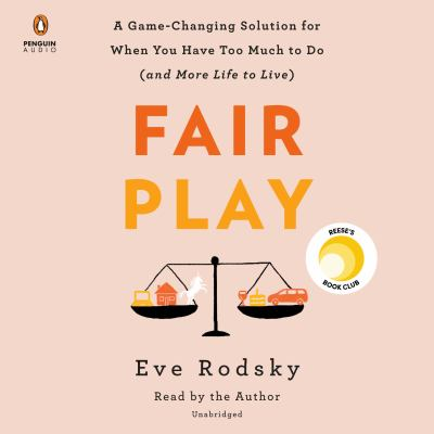 Cover image for Fair play a game-changing solution for when you have too much to do (and more life to live)