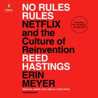 Cover image for No rules rules Netflix and the culture of reinvention