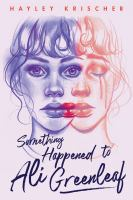 Cover image for Something happened to Ali Greenleaf