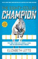 Cover image for The eighty-dollar champion : the true story of a horse, a man, and an unstoppable dream