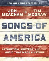 Cover image for Songs of America : patriotism, protest, and the music that made a nation